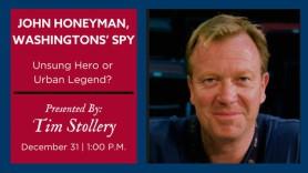 John Honeyman, Washingtons's Spy: Unsung Hero or Urban Legend?