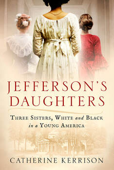 """Spring 2020 Lecture Series: """"Jefferson's Daughters"""" By Catherine Kerrison"""