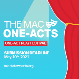 CALL FOR ENTRIES! The MAC One-Acts Play Festival